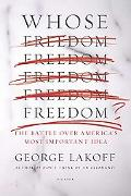 Whose Freedom? The Battle over America's Most Important Idea