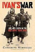 Ivan's War Life And Death in the Red Army, 1939-1945