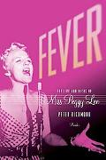 Fever The Life And Music of Miss Peggy Lee