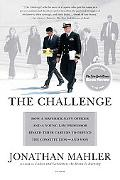 The Challenge: How a Maverick Navy Officer and a Young Law Professor Risked Their Careers to...