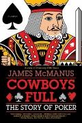 Cowboys Full : The Story of Poker