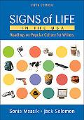 Signs of Life in the USA Readings on Popular Culture for Writers
