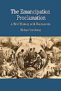 The Emancipation Proclamation: A Brief History with Documents (The Bedford Series in History...