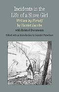 Incidents in the Life of A Slave Girl, Written by Herself: With Related Documents (The Bedfo...