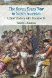 The Seven Years' War in North America: A Brief History with Documents (Bedford Series in His...