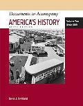 Documents to Accompany America's History 6e + Vol 2