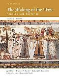 The $Making of the West: Peoples and Cultures, Volume A: To 1500