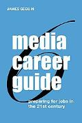 Media Career Guide Preparing for Jobs in the 21st Century