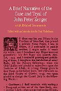 A Brief Narrative of the Case and Tryal of John Peter Zenger: with Related Documents (The Be...