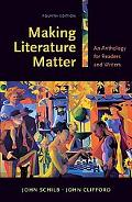 Making Literature Matter: An Anthology for Readers and Writers