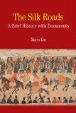 The Silk Roads: A Brief History with Documents (Bedford Series in History & Culture)