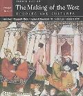 The Making of the West: Peoples and Cultures, Vol. 1: To 1740, with Sources of Making of the...