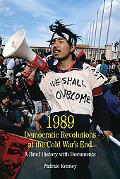1989: Democratic Revolutions at the Cold War's End: A Brief History with Documents (The Bedf...