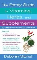 Family Guide to Vitamins, Herbs, and Supplements