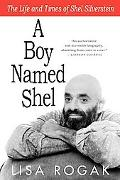 Boy Named Shel: The Life and Times of Shel Silverstein