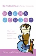 New York Times Coffee and Crosswords: Mocha Monday: 75 Very Easy Monday Puzzles from the New...