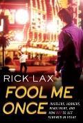 Fool Me Once : Hustlers, Hookers, Headliners, and How Not to Get Screwed in Vegas