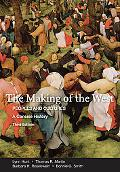 The Making of the West: A Concise History, Combined Version (Volumes I & II): Peoples and Cu...