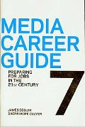 Media Career Guide: Preparing for Jobs in the 21st Century, Seventh Edition