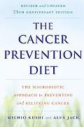 The Cancer Prevention Diet, Revised and Updated Edition: The Macrobiotic Approach to Prevent...