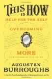 This Is How: Proven Aid in Overcoming Shyness, Molestation, Fatness, Spinsterhood, Grief, Di...