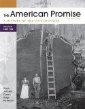 The American Promise, Volume B: A History of the United States: To 1800-1900