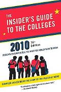 The Insider's Guide to the Colleges 2010: Students on Campus Tell You What You Really Want t...