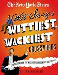 The New York Times Will Shortz's Wittiest, Wackiest Crosswords: 225 Puzzles from the Will Sh...