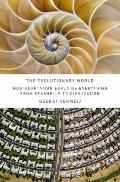 Evolutionary World : How Adaptation Explains Everything from Seashells to Civilization