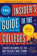 The Insider's Guide to the Colleges, 2011: Students on Campus Tell You What You Really Want ...