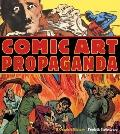 Comic Art Propaganda: A Graphic History