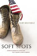 Soft Spots: A Marine's Memoir of Combat and Post-Traumatic Stress Disorder