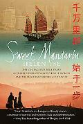 Sweet Mandarin: The Courageous True Story of Three Generations of Chinese Women and Their Jo...