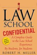 Law School Confidential: A Complete Guide to the Law School Experience: By Students, for Stu...