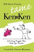 Will Shortz Presents Tame KenKen: 200 Easy Logic Puzzles That Make You Smarter