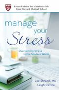 Manage Your Stress : Overcoming Stress in the Modern World