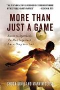 More Than Just a Game : Soccer vs. Apartheid: the Most Important Soccer Story Ever Told