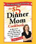 The $5 Dinner Mom Cookbook: 200 Recipes for Quick, Delicious, and Nourishing Meals That Are ...