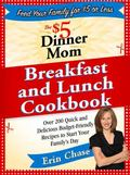 $5 Dinner Mom Breakfast and Lunch Cookbook : 200 Recipes for Quick, Delicious, and Nourishin...