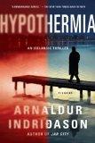 Hypothermia: An Icelandic Thriller (Reykjavik Thriller)