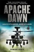 Apache Dawn : Always Outnumbered, Never Outgunned