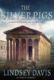 The Silver Pigs: A Marcus Didius Falco Novel (Marcus Didius Falco Mysteries)