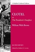 Clotel : Or, the President's Daughter: A Narrative of Slave Life in the United States