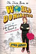 Teen's Guide to World Domination : Advice on Life, Liberty, and the Pursuit of Awesomeness