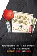 Concierge Confidential : The Gloves Come Off---and the Secrets Come Out! Tales from the Man ...