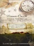 Dream on It : Unlock Your Dreams, Change Your Life