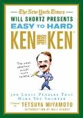 New York Times Will Shortz Presents Easy to Hard KenKen : 300 Logic Puzzles That Make You Sm...