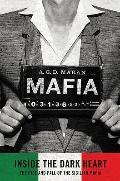 Mafia : Inside the Dark Heart - The Rise and Fall of the Sicilian Mafia