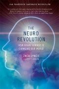 Neuro Revolution : How Brain Science Is Changing Our World