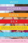 Why Women Have Sex: Women Reveal the Truth About Their Sex Lives, from Adventure to Revenge ...